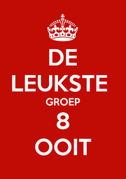 DE LEUKSTE  GROEP 8 OOIT - Personalised Poster A4 size