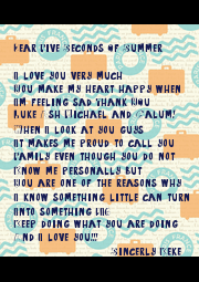 Dear Five Seconds Of Summer  I love you very much You make my heart happy when  I'm feeling sad Thank YOu  Luke Ash Michael and Calum! When I look at you guys It makes - Personalised Poster A4 size