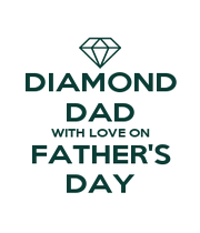 DIAMOND DAD WITH LOVE ON FATHER'S DAY - Personalised Poster A4 size