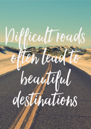 Difficult roads often lead to beautiful destinations - Personalised Poster A4 size