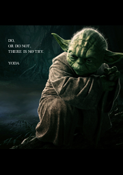 DO, OR DO NOT, THERE IS NO TRY.  YODA - Personalised Poster A1 size