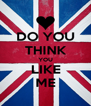 DO YOU THINK YOU LIKE ME - Personalised Poster A1 size