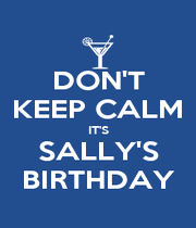 DON'T KEEP CALM IT'S SALLY'S BIRTHDAY - Personalised Poster A4 size