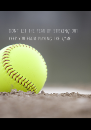 Don't let the fear of striking out keep you from playing the game - Personalised Poster A4 size