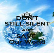 DON'T STILL SILENT AND SAVE  Our World - Personalised Poster A4 size