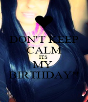 DON'T KEEP CALM ITS  MY  BIRTHDAY!! - Personalised Poster A4 size