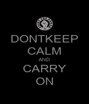 DONTKEEP CALM AND CARRY ON - Personalised Poster A4 size