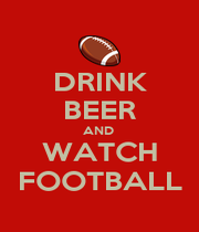 DRINK BEER AND  WATCH FOOTBALL - Personalised Poster A4 size