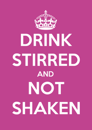 DRINK STIRRED AND NOT SHAKEN - Personalised Poster A1 size