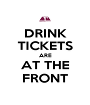DRINK TICKETS ARE AT THE FRONT - Personalised Poster A1 size