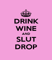DRINK WINE AND SLUT DROP - Personalised Poster A4 size