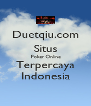 Duetqiu.com Situs Poker Online Terpercaya Indonesia - Personalised Poster A1 size