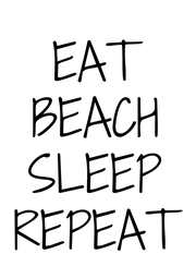 EAT BEACH SLEEP REPEAT - Personalised Poster A4 size