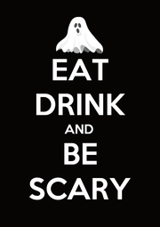 EAT DRINK AND BE SCARY - Personalised Poster A4 size