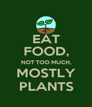 EAT FOOD, NOT TOO MUCH, MOSTLY PLANTS - Personalised Poster A4 size