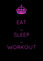 EAT ... SLEEP ... WORKOUT - Personalised Poster A4 size