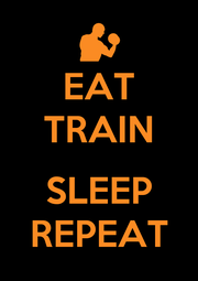 EAT TRAIN  SLEEP REPEAT - Personalised Poster A1 size