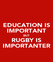 EDUCATION IS IMPORTANT BUT RUGBY IS IMPORTANTER - Personalised Poster A4 size