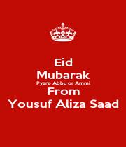 Eid Mubarak Pyare Abbu or Ammi From Yousuf Aliza Saad - Personalised Poster A1 size