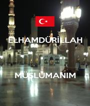 ELHAMDÜRİLLAH    MÜSLÜMANIM - Personalised Poster A1 size