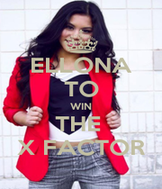 ELLONA TO WIN THE  X FACTOR - Personalised Poster A4 size