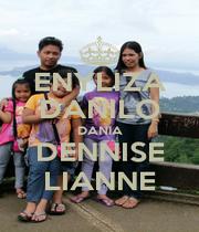 ENYLIZA DANILO DANIA DENNISE LIANNE - Personalised Poster A1 size