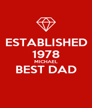ESTABLISHED 1978 MICHAEL BEST DAD  - Personalised Poster A4 size