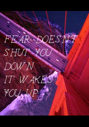 FEAR DOESN'T 