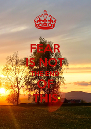 FEAR IS NOT THE END OF THIS - Personalised Poster A1 size