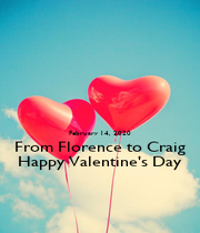 February 14, 2020 From Florence to Craig Happy Valentine's Day - Personalised Poster A1 size
