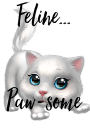 Feline...   Paw-some - Personalised Poster A4 size