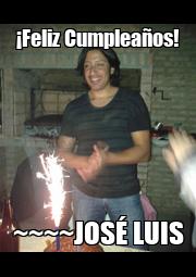 ¡Feliz Cumpleaños! ~~~~JOSÉ LUIS - Personalised Poster A1 size