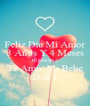 Feliz Día Mi Amor 3 Años Y 4 Meses Mi príncipe 🤴 Te Amo  Mi Bebe D & J - Personalised Poster A1 size