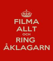 FILMA ALLT OCH RING  ÅKLAGARN - Personalised Poster A1 size