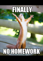 FINALLY        NO HOMEWORK - Personalised Poster A1 size
