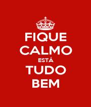 FIQUE CALMO ESTÁ TUDO BEM - Personalised Poster A4 size