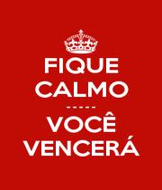 FIQUE CALMO - - - - - VOCÊ VENCERÁ - Personalised Poster A1 size
