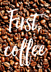 First, coffee - Personalised Poster A4 size