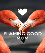 FLAMING GOOD MOM - Personalised Poster A4 size