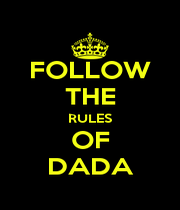 FOLLOW THE RULES OF DADA - Personalised Poster A1 size