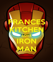 FRANCES KITCHEN LOVE IRON MAN - Personalised Poster A1 size