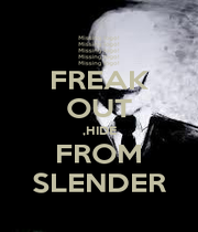 FREAK OUT ,HIDE FROM SLENDER - Personalised Poster A4 size