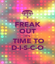 FREAK OUT IT'S  TIME TO D-I-S-C-O - Personalised Poster A1 size