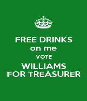 FREE DRINKS on me VOTE WILLIAMS FOR TREASURER - Personalised Poster A4 size