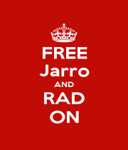 FREE Jarro AND RAD ON - Personalised Poster A4 size