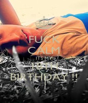 FUCK CALM ITS MY 18TH BIRTHDAY !! - Personalised Poster A1 size