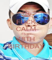 FUCK CALM ITS MY 18TH BIRTHDAY - Personalised Poster A4 size