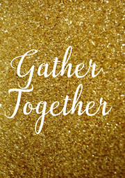 Gather  Together - Personalised Poster A1 size