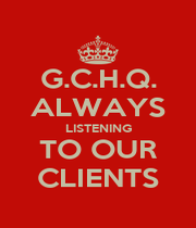G.C.H.Q. ALWAYS LISTENING TO OUR CLIENTS - Personalised Poster A1 size