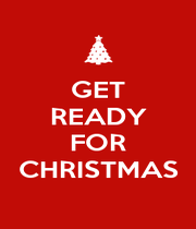 GET READY  FOR  CHRISTMAS  - Personalised Poster A1 size